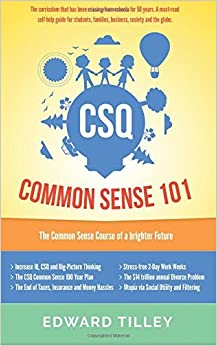 Book CSQ Common Sense 101: The Common Sense Course to a brighter future.: Volume 1 by Edward M Tilley (2015-04-11)