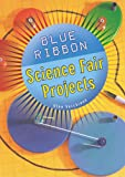 Blue Ribbon Science Fair Projects, Glen Vecchione, 1402710739