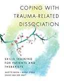 Coping with Trauma-Related Dissociation: Skills