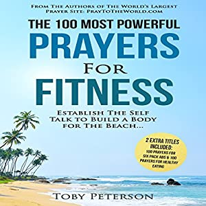 The 100 Most Powerful Prayers for Fitness Audiobook
