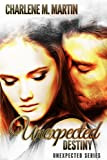 Unexpected Destiny (Unexpected Series Book 2)