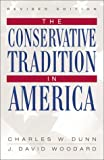 The Conservative Tradition in America, Charles W. Dunn and J. David Woodard, 0742522342