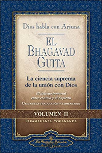 Dios habla con Arjuna: El Bhagavad Guita, Vol. 2 (God Talks with Arjuna) (Self-Realization Fellowship) Spanish Edition (9780876125977): Paramahansa Yogananda