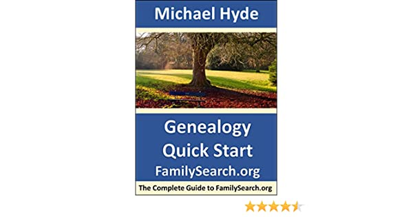 Genealogy Quick Start—FamilySearch org: The Complete Guide to  FamilySearch org