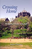 Crossing Home: The Spiritual Lessons of Baseball, James Penrice, 0818906758