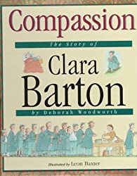 Compassion: The Story of Clara Barton (Value Biographies)