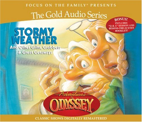 Stormy Weather: And Other Grins, Grabbers & Great Getaways (Adventures in Odyssey / Gold Audio Series, No. 2) by Tyndale Entertainment