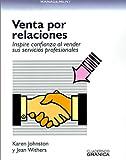 La Venta Por Relaciones: Inspire Confianza Al Vender Sus Servicios Profesionales, Jean Withers and Karen Johnston, 8475773737