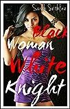 Black Woman, White Knight