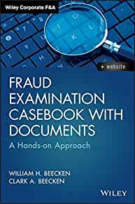 Fraud examination casebook with documents : : a hands-on approach