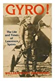 img - for Gyro!: The life and times of Lawrence Sperry Hardcover   1978 book / textbook / text book