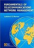 Fundamentals of Telecommunications Network Management, Lakshimi Raman and Lakshmi Raman, 0780334663