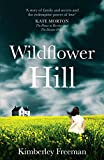 Front cover for the book Wildflower Hill by Kimberley Freeman