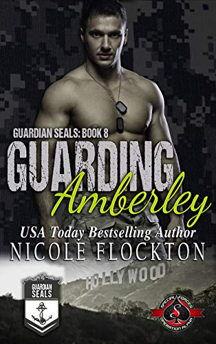 Guarding Amberley (Special Forces: Operation Alpha) (Guardian Seals Book 8) (Forces Operations Special)