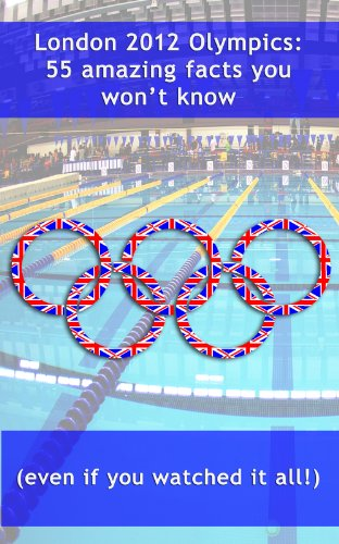 London 2012 Olympics: 55 amazing facts you won't know (even if you watched it all!)