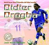 Didier Drogba (World Soccer Stars / Estrellas del Ftbol Mundial) (Spanish Edition)