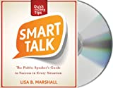 Smart Talk: The Public Speaker's Guide to Professional Success (Quick & Dirty Tips) by Lisa B. Marshall (2013-01-22)