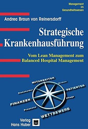 Strategische Krankenhausführung: Vom Lean Management zum Balanced Hospital Management
