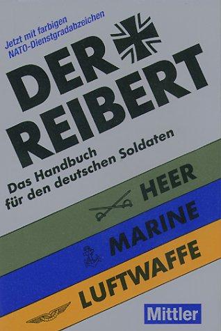 Der Reibert. Heer. Luftwaffe. Marine 2002. Das Handbuch für den deutschen Soldaten