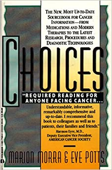Choices : The New, most up-to-date Sourcebook for Cancer Information