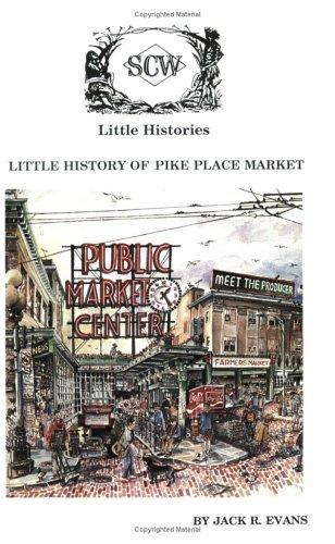 (Little History of Pike Place Market: Seattle, Washington (Little Histories))