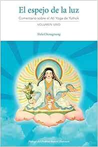 El Espejo de la Luz: Comentario Sobre El Ati Yoga de Yuthok ...