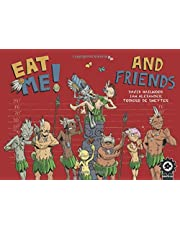 Eat Me And Friends: A full colour humorous comic strip collection