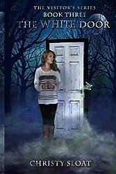 The White Door (The Visitors Series) (Volume 3)