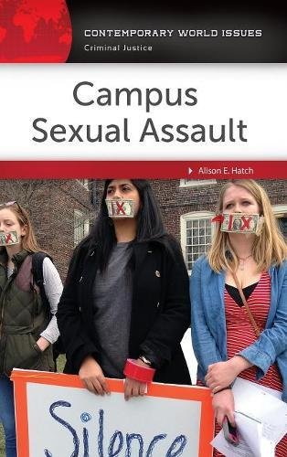 Campus Sexual Assault: A Reference Handbook (Contemporary World Issues)