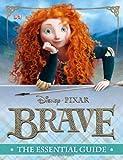 Brave The Essential Guide (Disney Pixar Brave) by DK (16-Jul-2012) Hardcover