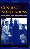 Contract Negotiations Skills : Tools and Best Practices, Garrett, Gregory A., 0808012460