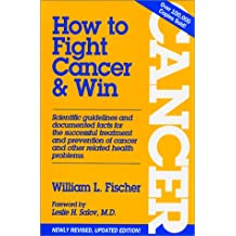 How to Fight Cancer & Win