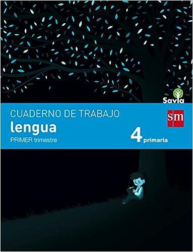 Cuaderno de lengua. 4 Primaria, 1 Trimestre. Savia - 9788467578478 ...