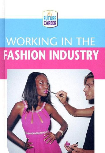 Working In The Fashion Industry My Future Career Mcalpine Margaret 9780836847741 Amazon Com Books