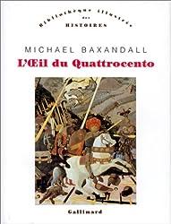 L'OEil du Quattrocento: L'usage de la peinture dans l'Italie de la Renaissance