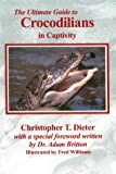 The Ultimate Guide to Crocodilians in Captivity