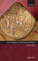 The Religious Condition of Ireland 1770-1850