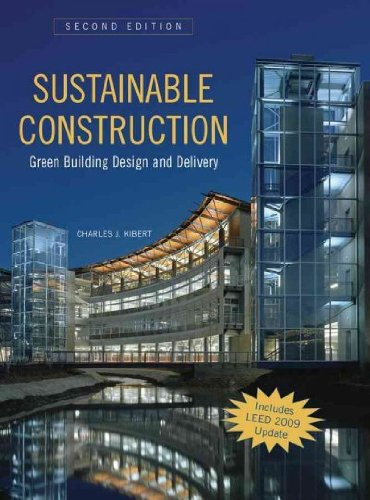 Sustainable Construction: Green Building Design and Delivery [ SUSTAINABLE CONSTRUCTION: GREEN BUILDING DESIGN AND DELIVERY BY Kibert, Charles J ( Author ) Oct-01-2007 (Sustainable Construction Green Building Design And Delivery)