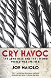 Cry Havoc: The Arms Race and the Second World War, 1931-41