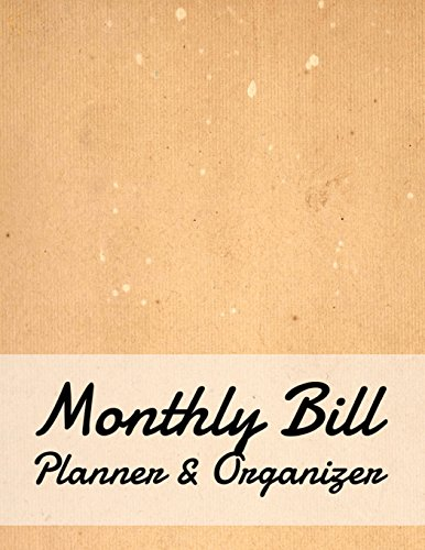 Monthly Bill Planner & Organizer: Texture Design Budget Planner for your Financial Life With Calendar 2018-2019 Beginner's Guide to Personal Money … Journal Planning Workbook (Volume 67)