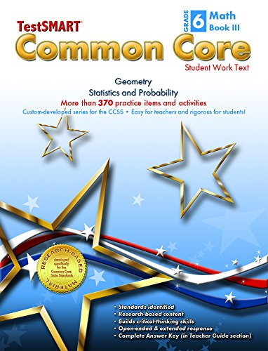 TestSMART® Common Core Mathematics Work Text, Grade 6, Book III - Geometry and Statistics and Probability