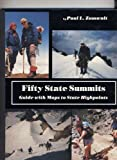 Fifty State Summits, Guide with Maps to State Highpoints, Paul L. Zumwalt, 0930584074