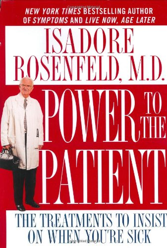 Power to the Patient: The Treatments to Insist on When You're (Sick Of It All Dragon)