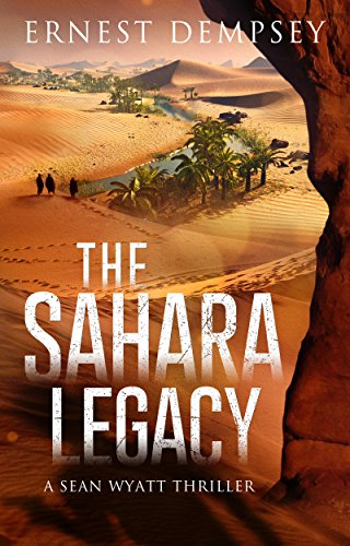 The Sahara Legacy: A Sean Wyatt Archaeological Thriller (Sean Wyatt Adventure Book 13)