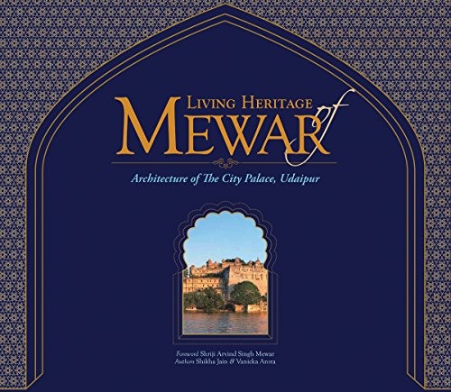 Living Heritage of Mewar: The Architecture of the City Palace, Udaipur por Deborah Marrow,Shriji Arvind Singh Mewar
