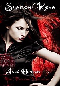 Jane Hunter, tome 1 : Passion malsaine par Kena