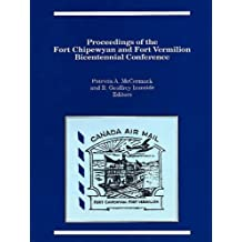 Proceedings of the Fort Chipewyan and Fort Vermilion Bicentennial Conference