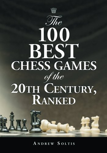 The 100 Best Chess Games of the 20th Century, Ranked (Hobby Games The 100 Best)