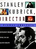 Stanley Kubrick, Director, Alexander Walker and Sybil Taylor, 039304601X