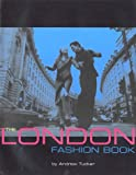 The London Fashion Book, Andrew Tucker, 084782117X